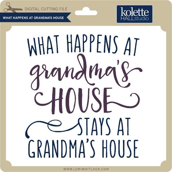 What Happens at Grandma's House