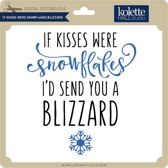If Kisses Were Snowflakes Blizzard
