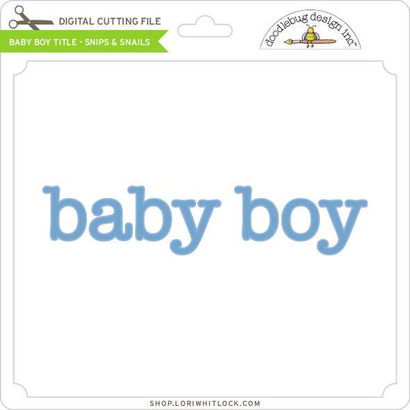 Baby Boy Title Snips & Snails