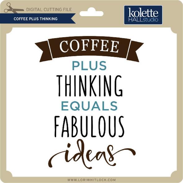 Coffee Plus Thinking