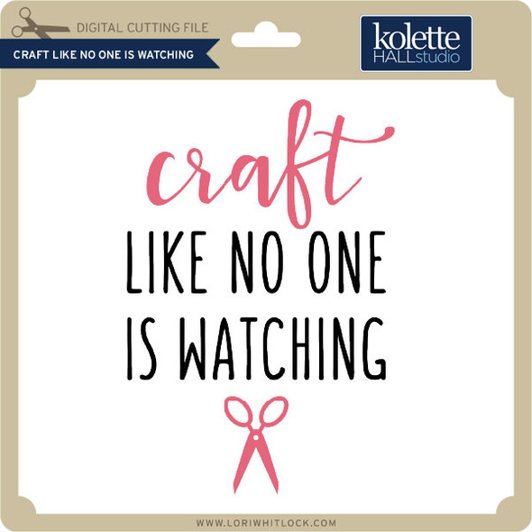 Craft Like No One is Watching