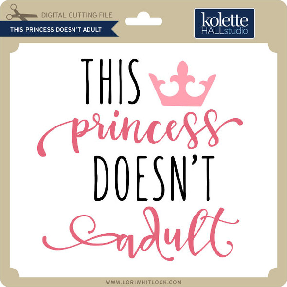 This Princess Doesn't Adult