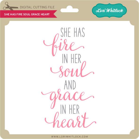 She Has Fire Soul Grace Heart