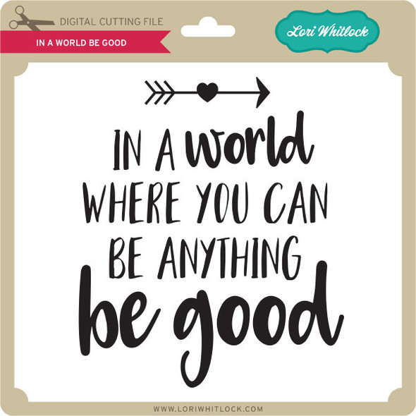 In A World Be Good