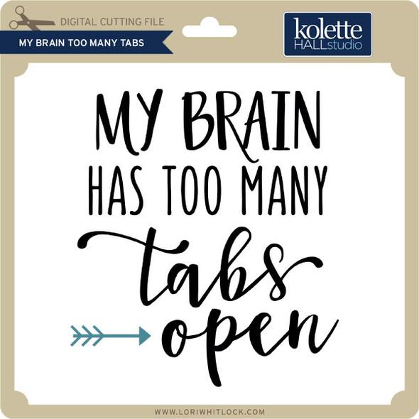 My Brain Too Many Tabs