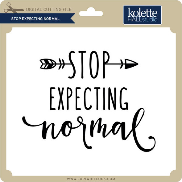 Stop Expecting Normal