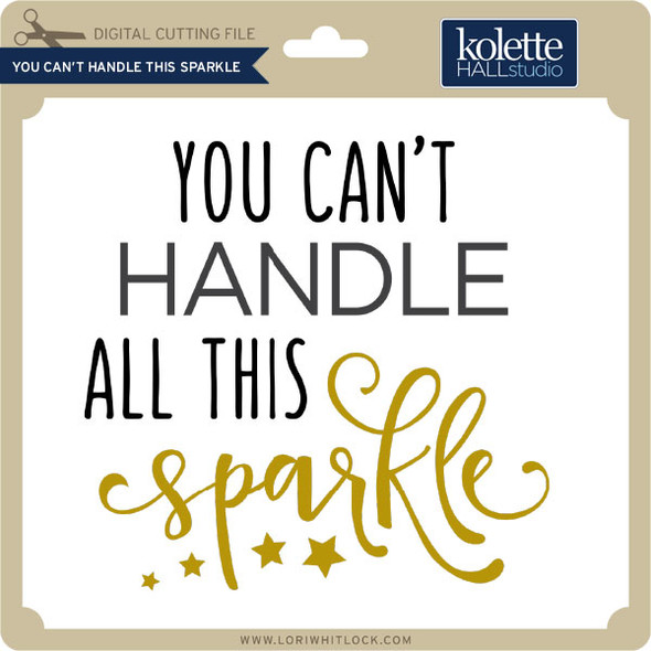 You Can't Handle This Sparkle