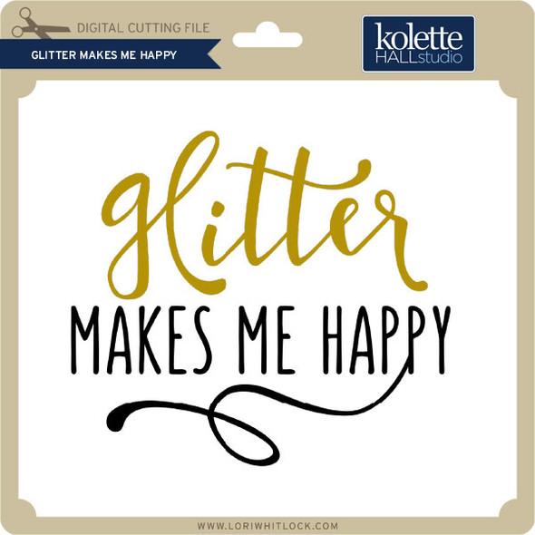 Glitter Makes Me Happy 2