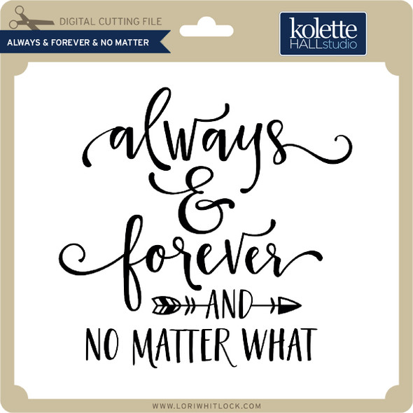Always & Forever & No Matter