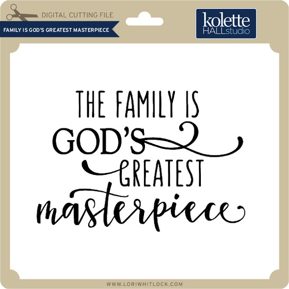 Family is God's Greatest Masterpiece