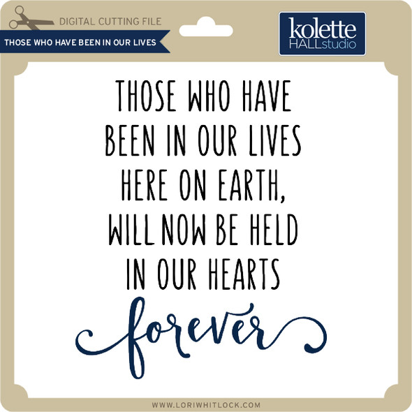Those Who Have Been in Our Lives