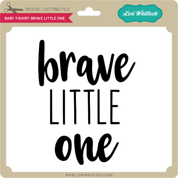 Baby T-Shirt Brave Little One