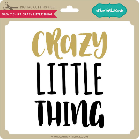 Baby T-Shirt Crazy Little Thing