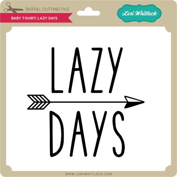 Baby T-Shirt Lazy Days