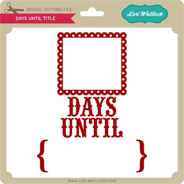 Days Until Title