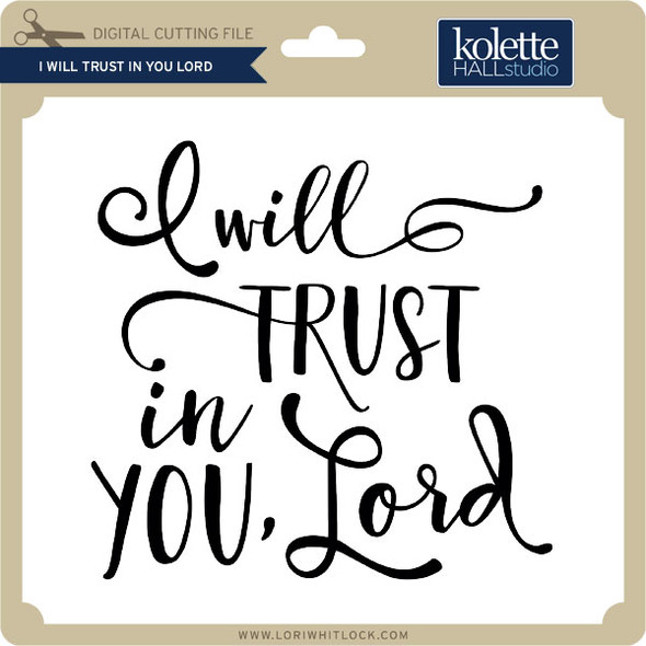 I Will Trust in You Lord