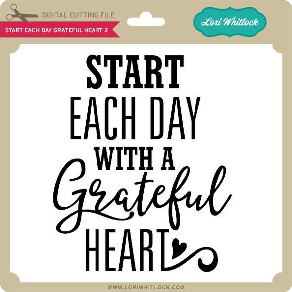 Start Each Day Grateful Heart 2