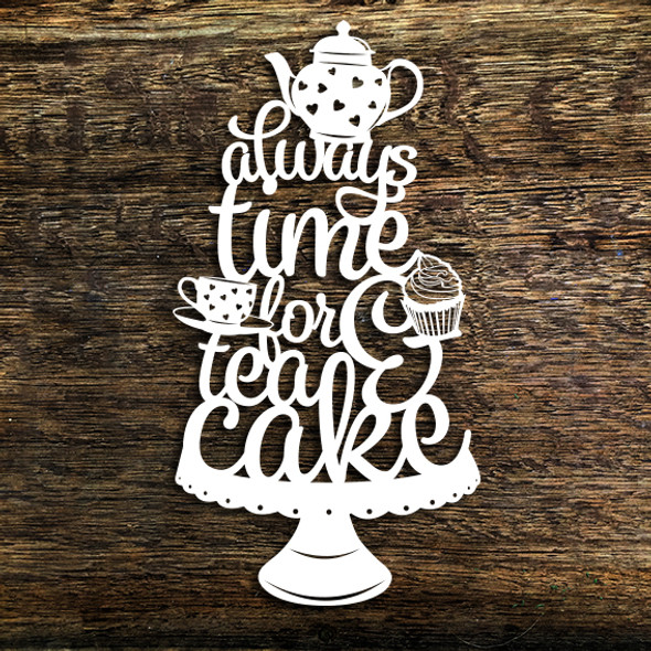 Always Time For Tea And Cake
