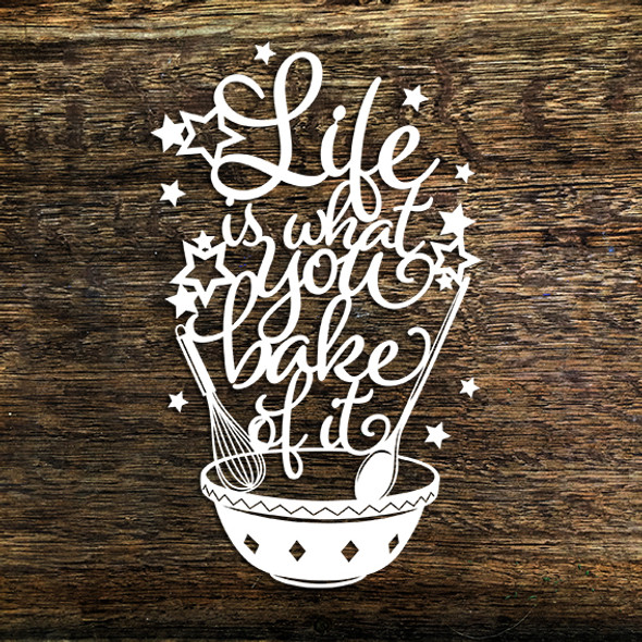 Life Is What Bake Of It