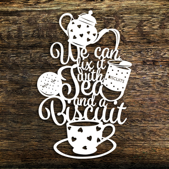 We Can Fix It With Tea And Biscuit 2