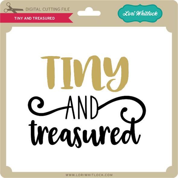 Tiny And Treasured