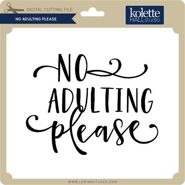 No Adulting Please