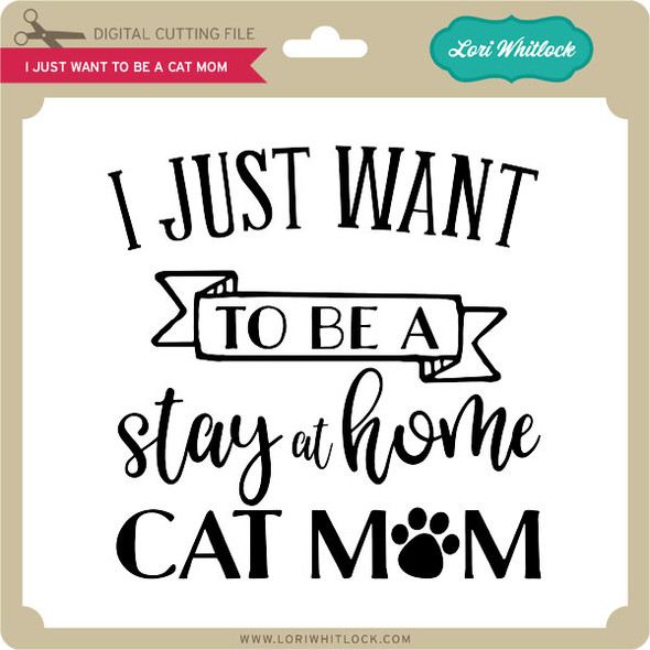 I Just Want to be a Cat Mom