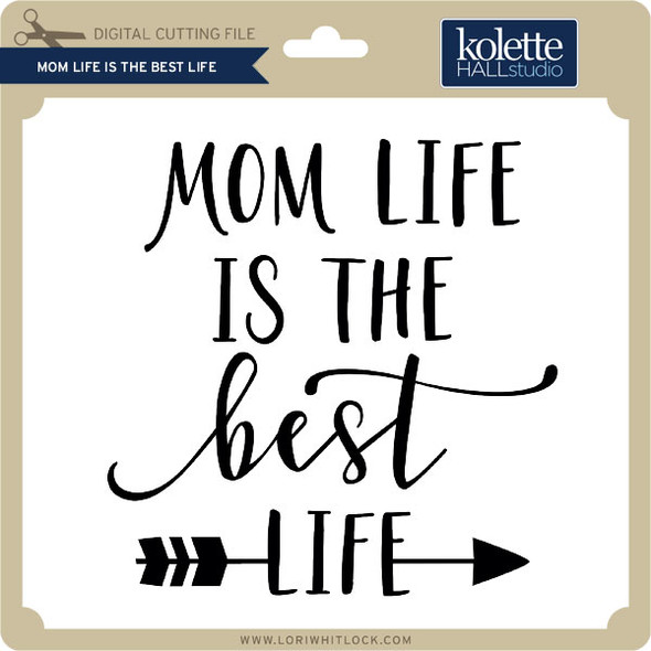 Mom Life is the Best Life 2