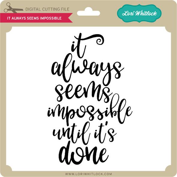 It Always Seems Impossible