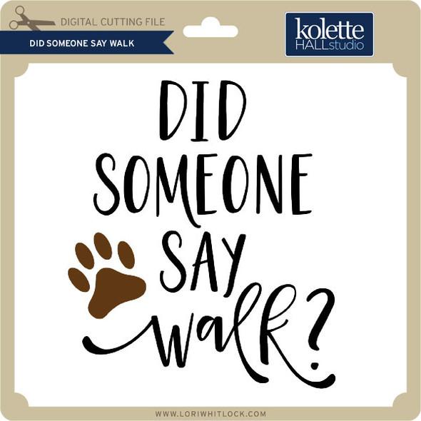 Did Someone Say Walk