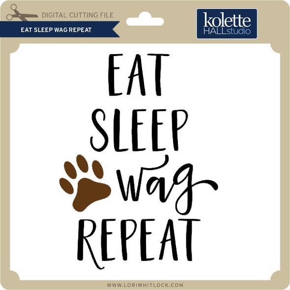 Eat Sleep Wag Repeat