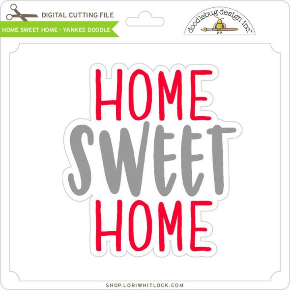 Home Sweet Home - Yankee Doodle