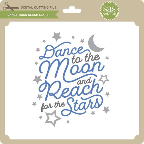 Dance Moon Reach Stars