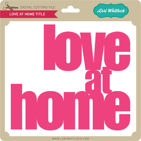 Love at Home TItle