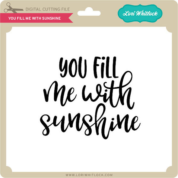 You Fill Me With Sunshine