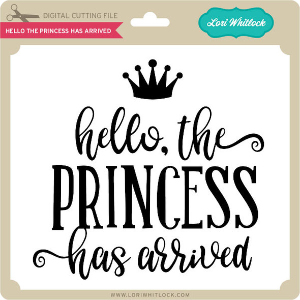 Hello the Princess Has Arrived
