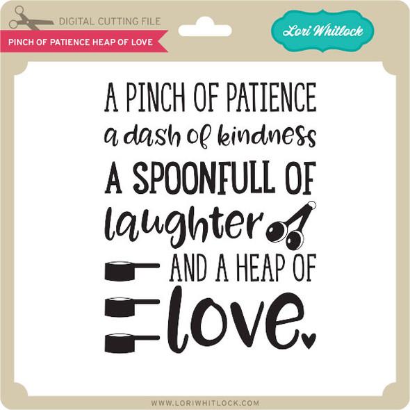 Pinch of Patience Heap of Love