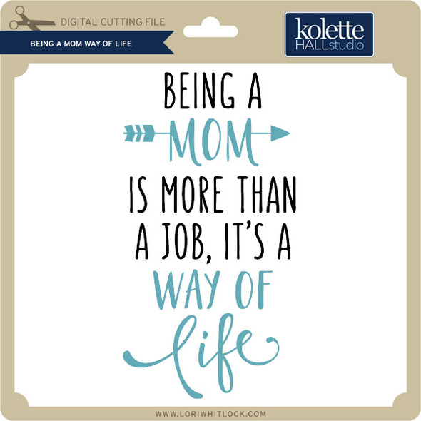 Being a Mom Way of Life