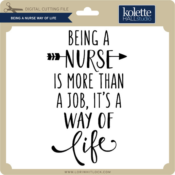 Being a Nurse Way of Life