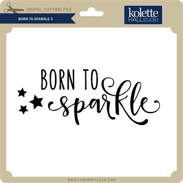 Born to Sparkle 3