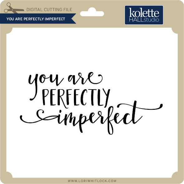 You are Perfectly Imperfect