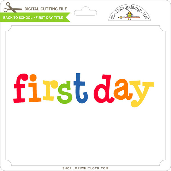 Back To School - First Day Title