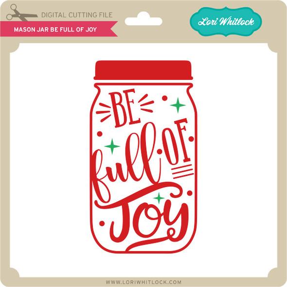 Mason Jar Be Full of Joy