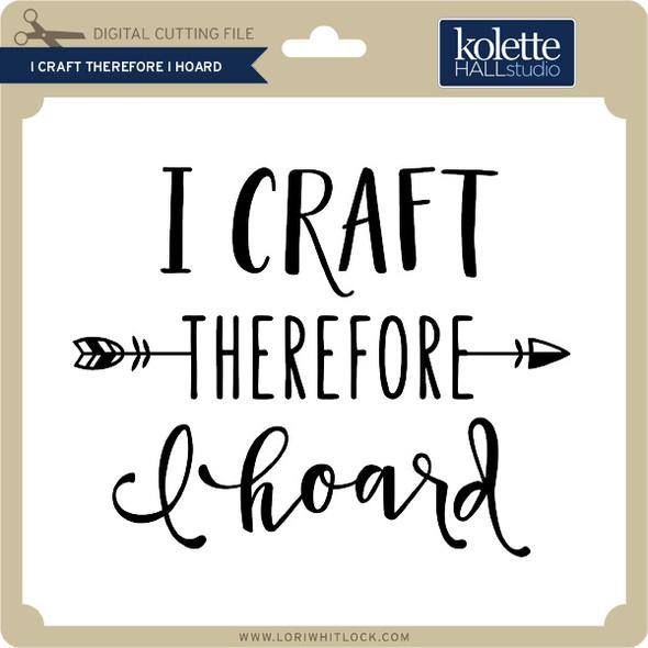 I Craft Therefore I Hoard 2