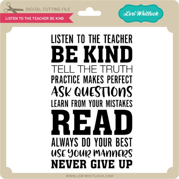Listen To the Teacher Be Kind