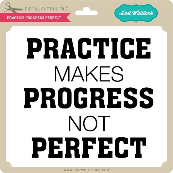 Practice Progress Perfect