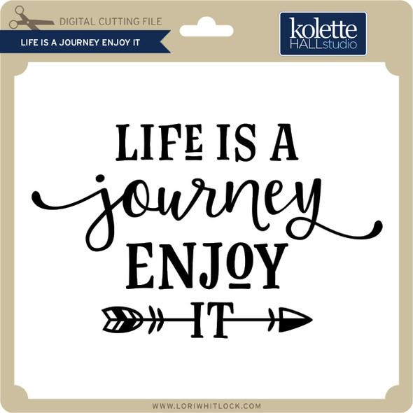 Life is a Journey Enjoy It