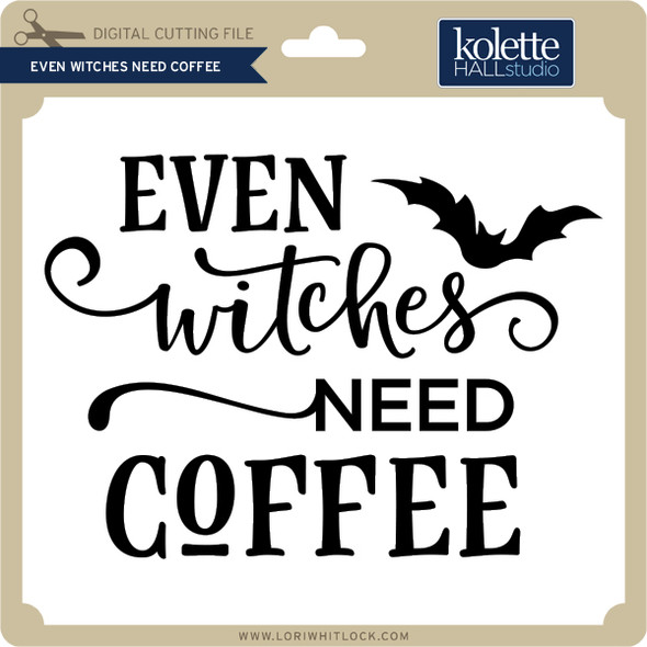 Even Witches Need Coffee