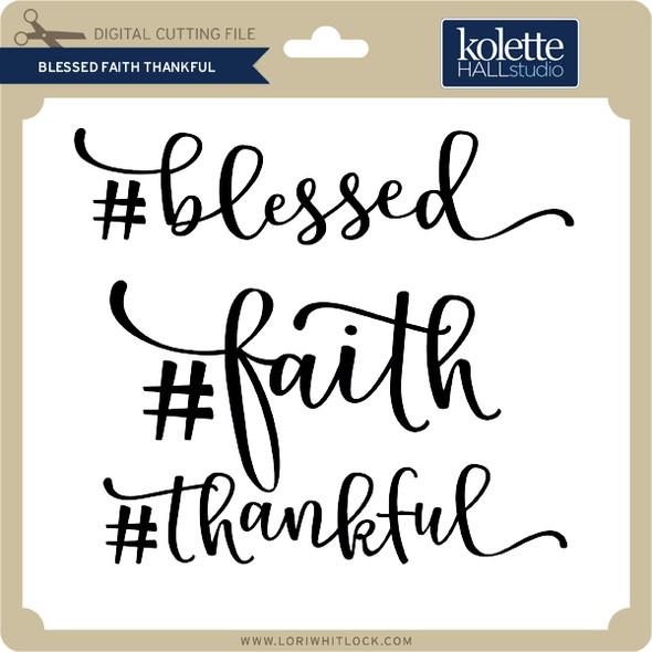 Blessed Faith Thankful