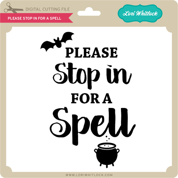 Please Stop In For A Spell